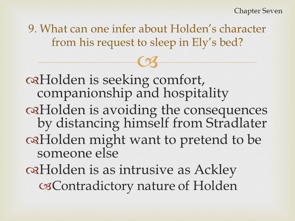 Holden is seeking comfort, companionship and hospitality