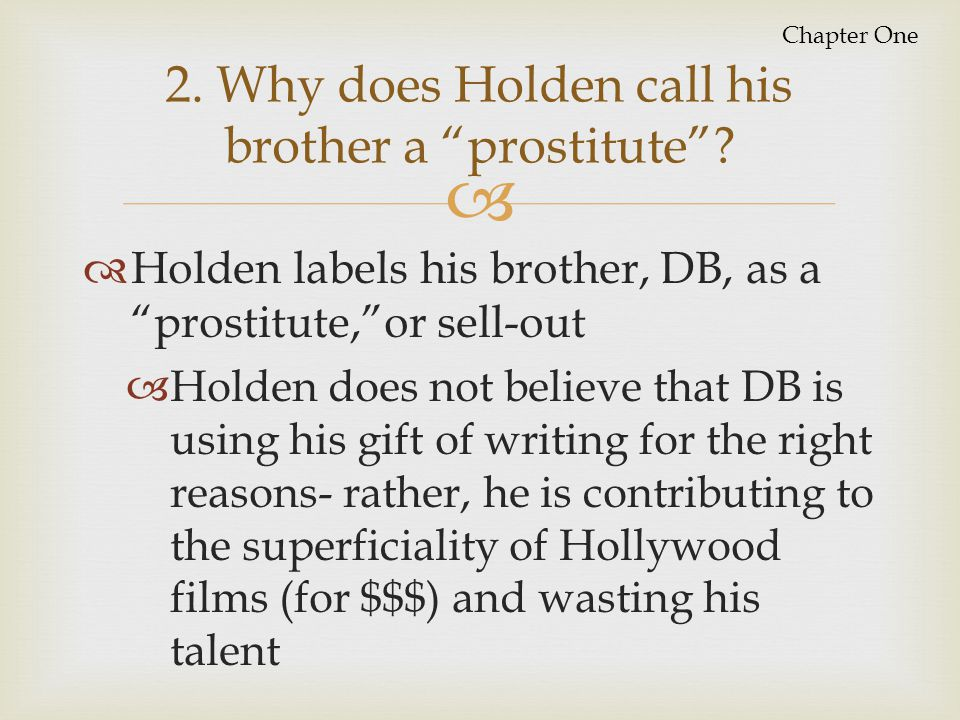 2. Why does Holden call his brother a prostitute