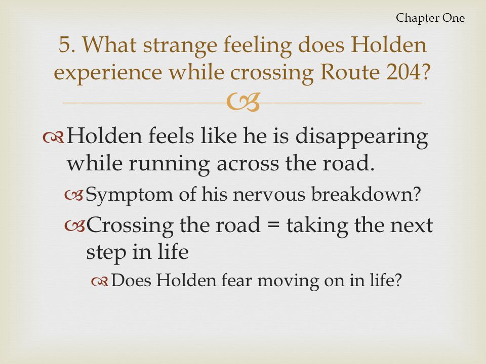 Holden feels like he is disappearing while running across the road.