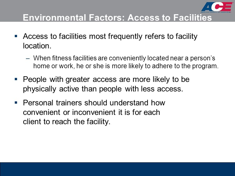 Environmental Factors: Access to Facilities