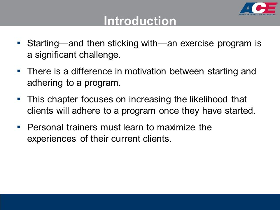 Introduction Starting—and then sticking with—an exercise program is a significant challenge.