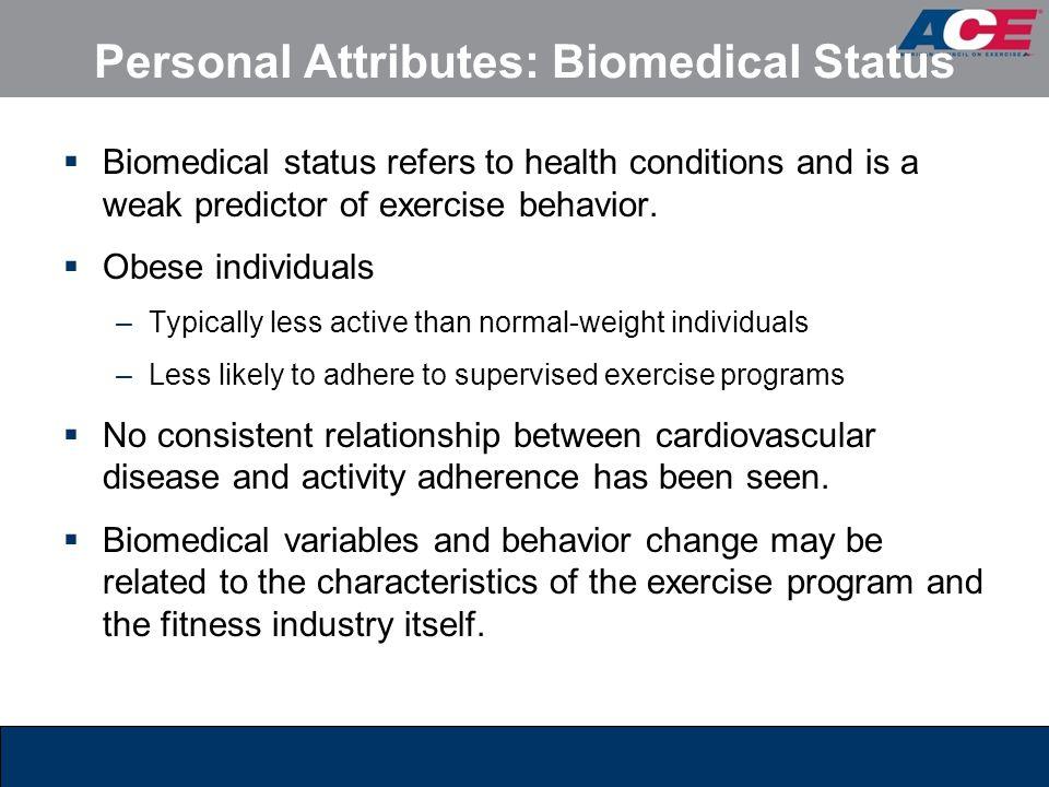 Personal Attributes: Biomedical Status
