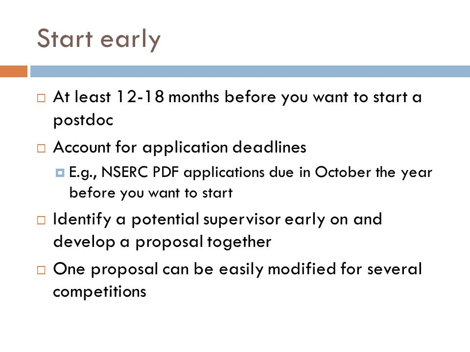 Start early At least 12-18 months before you want to start a postdoc