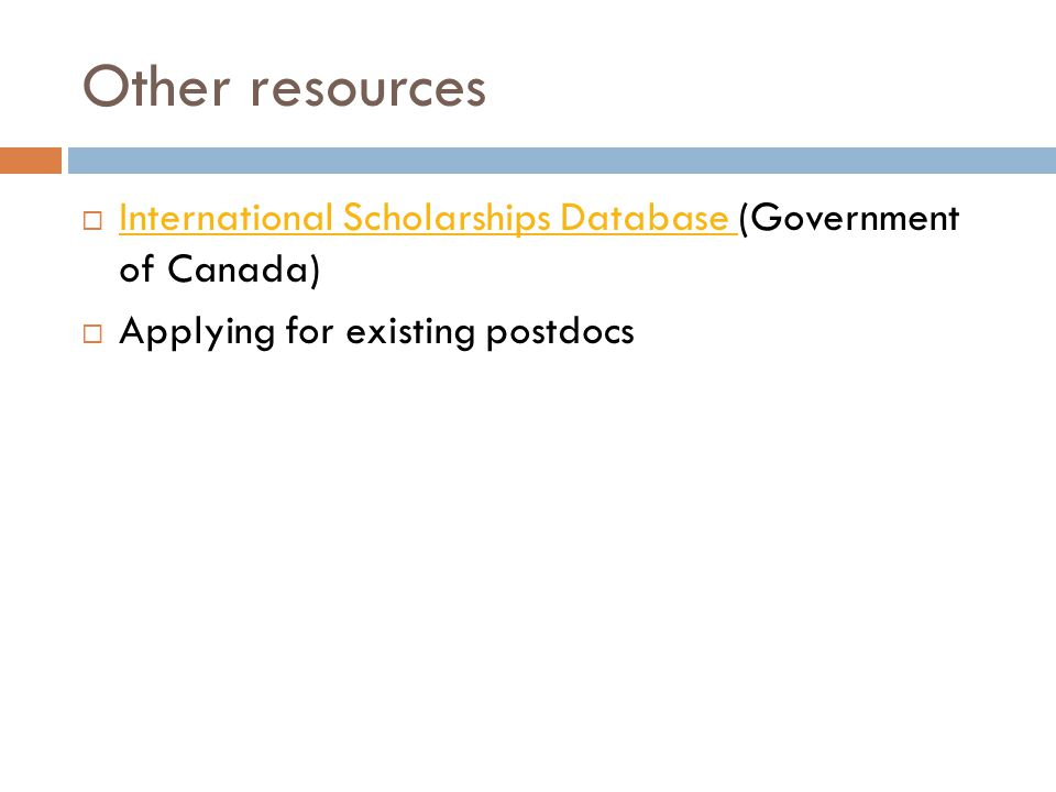Other resources International Scholarships Database (Government of Canada) Applying for existing postdocs.