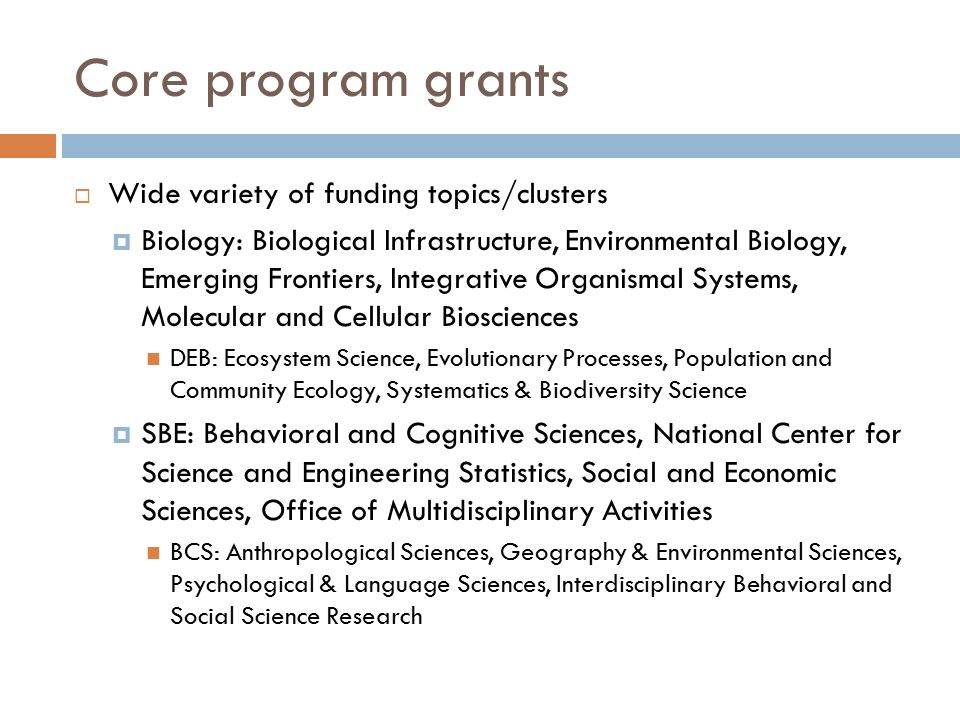 Core program grants Wide variety of funding topics/clusters
