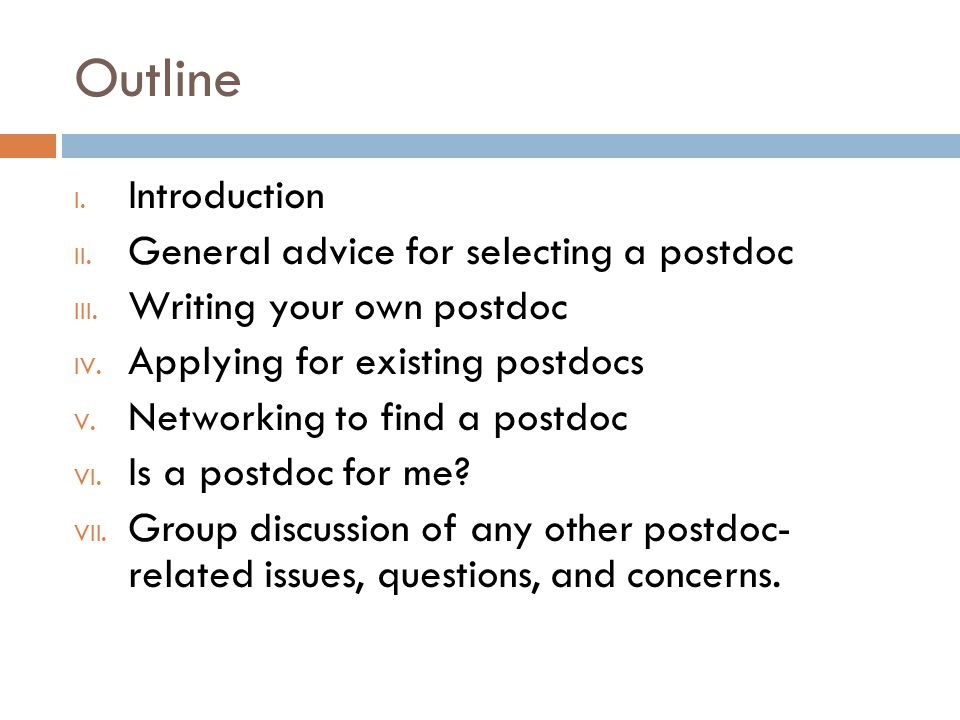 Outline Introduction General advice for selecting a postdoc