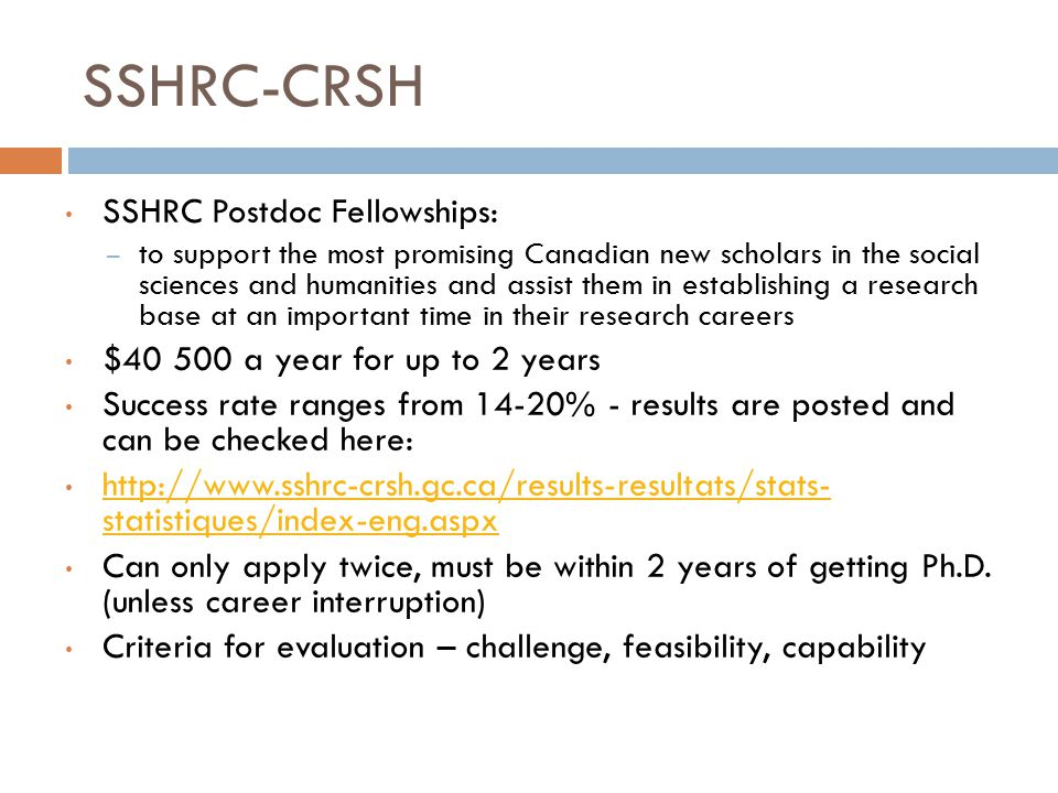 SSHRC-CRSH SSHRC Postdoc Fellowships: $40 500 a year for up to 2 years