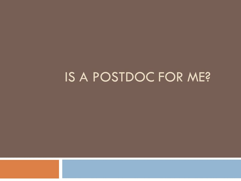 Is a postdoc for me