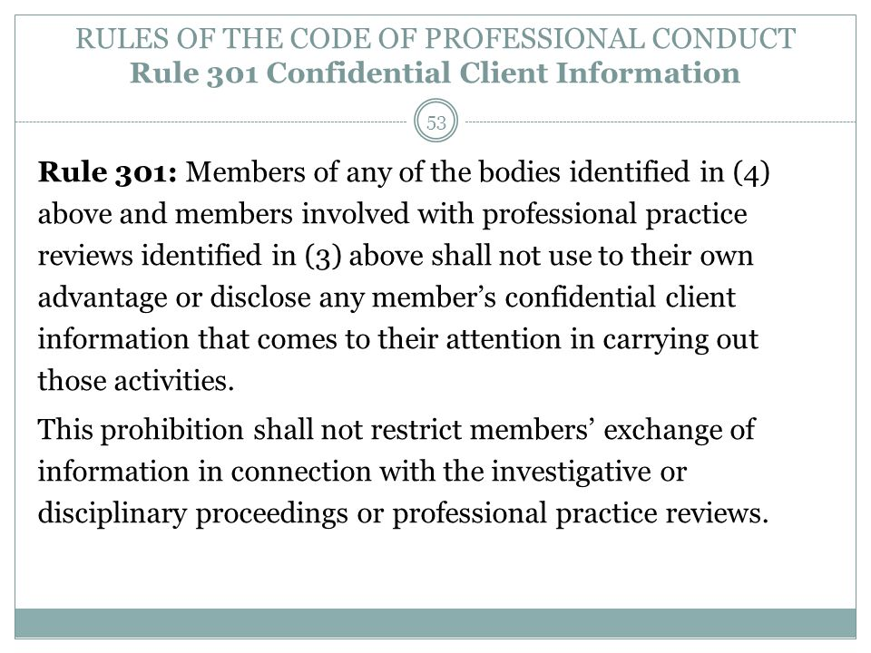 RULES OF THE CODE OF PROFESSIONAL CONDUCT Rule 301 Confidential Client Information