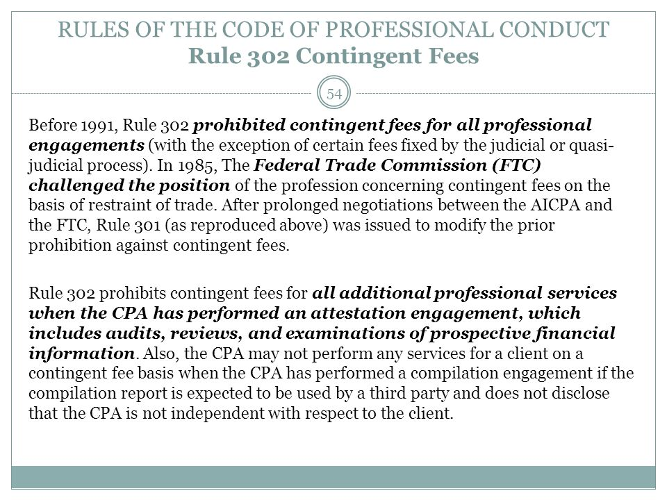 RULES OF THE CODE OF PROFESSIONAL CONDUCT Rule 302 Contingent Fees