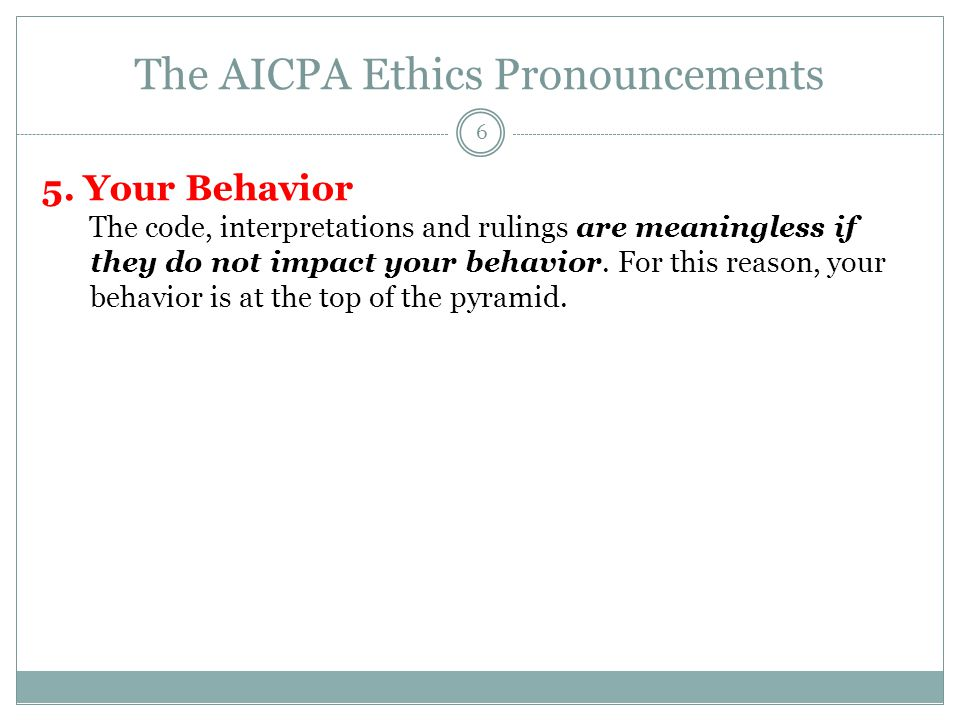 The AICPA Ethics Pronouncements