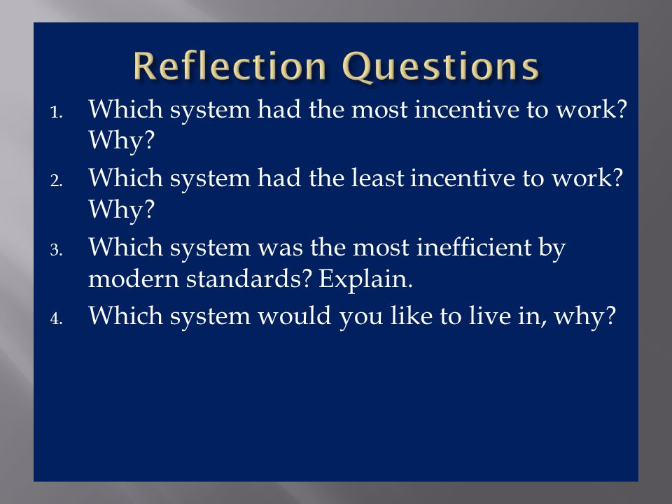 Reflection Questions Which system had the most incentive to work Why