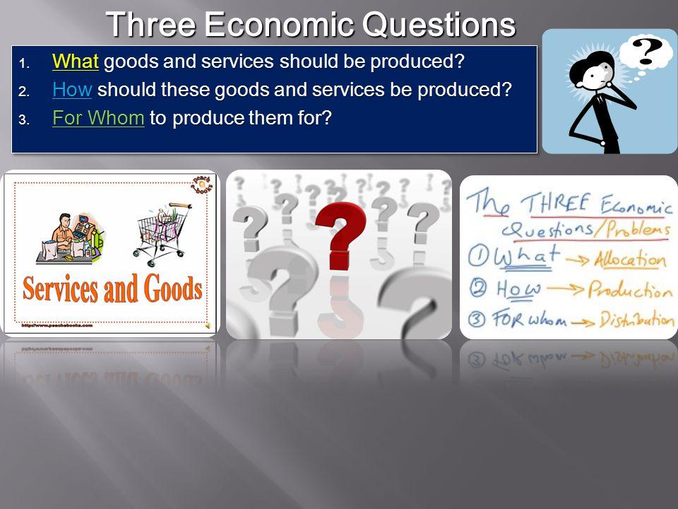 Three Economic Questions