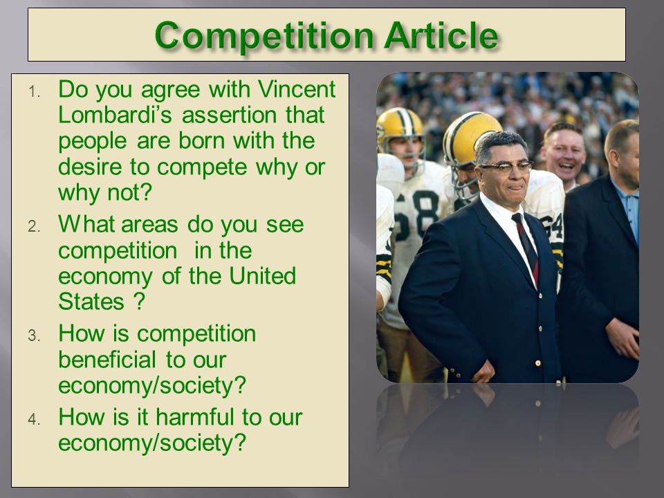 Competition Article Do you agree with Vincent Lombardi's assertion that people are born with the desire to compete why or why not