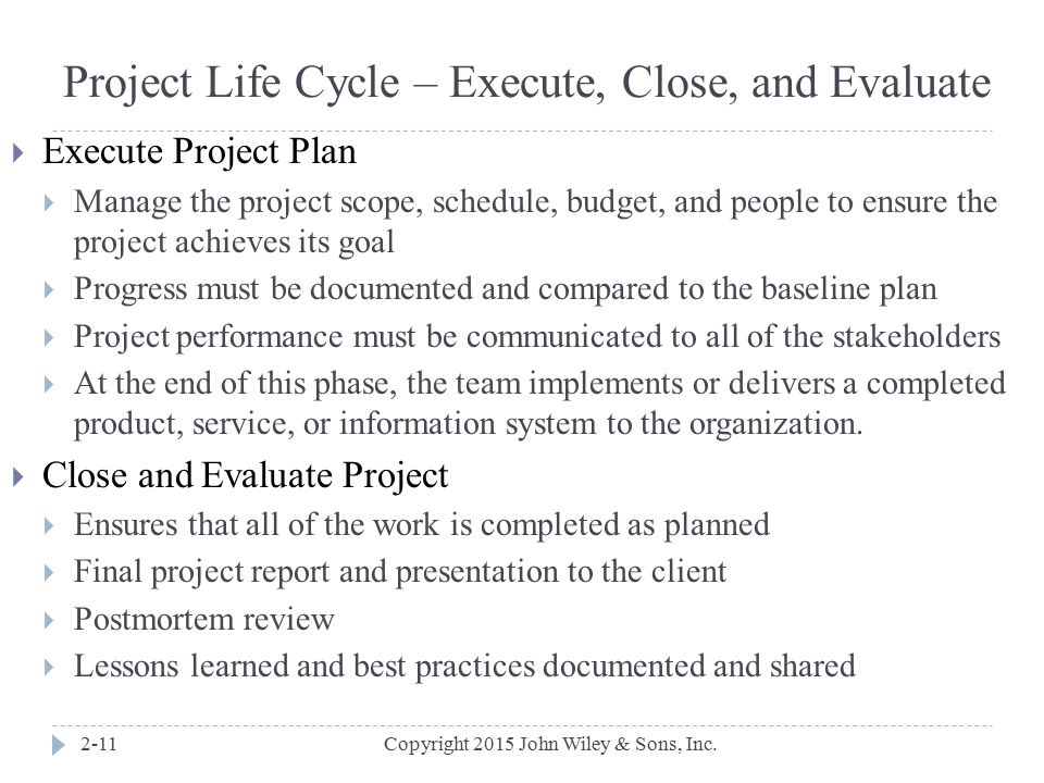 Project Life Cycle – Execute, Close, and Evaluate