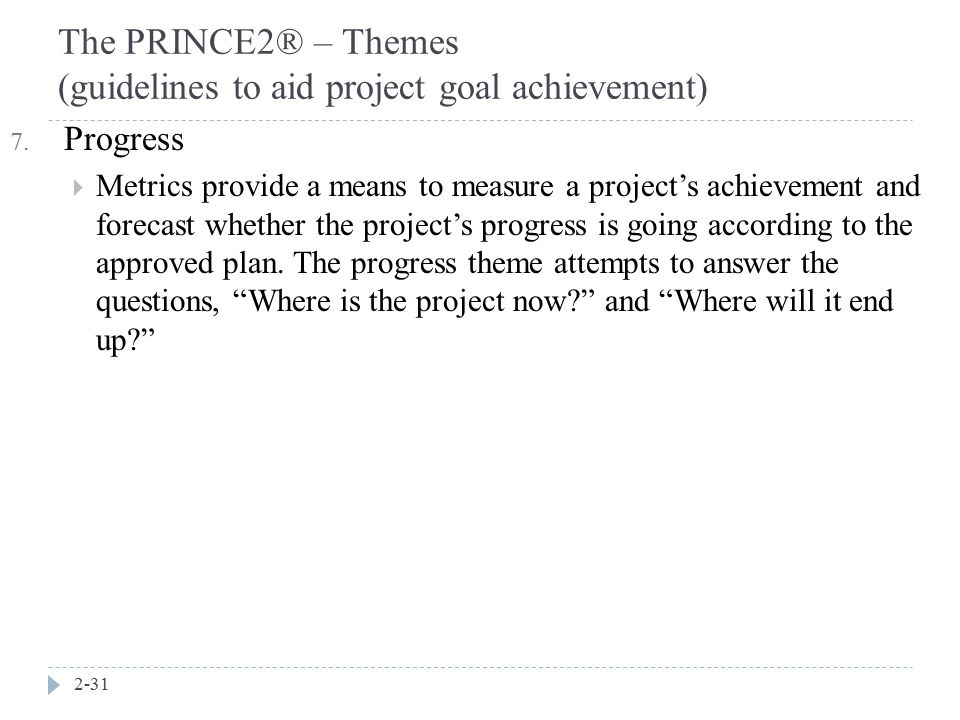 The PRINCE2® – Themes (guidelines to aid project goal achievement)