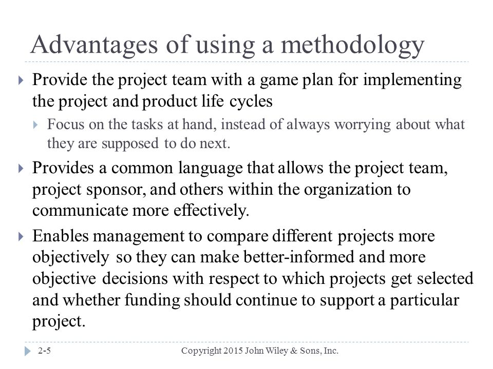 Advantages of using a methodology