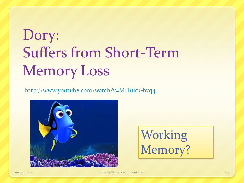 Suffers from Short-Term Memory Loss