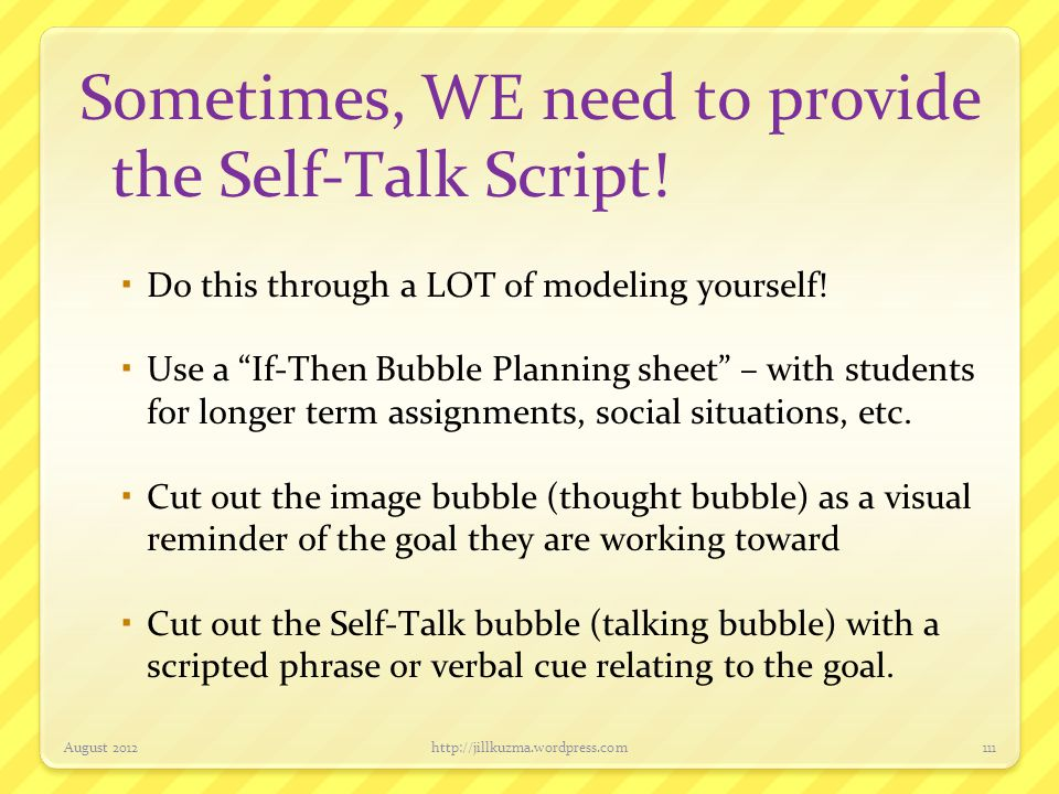 Sometimes, WE need to provide the Self-Talk Script!