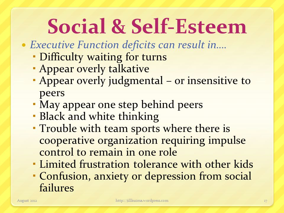 Social & Self-Esteem Executive Function deficits can result in….