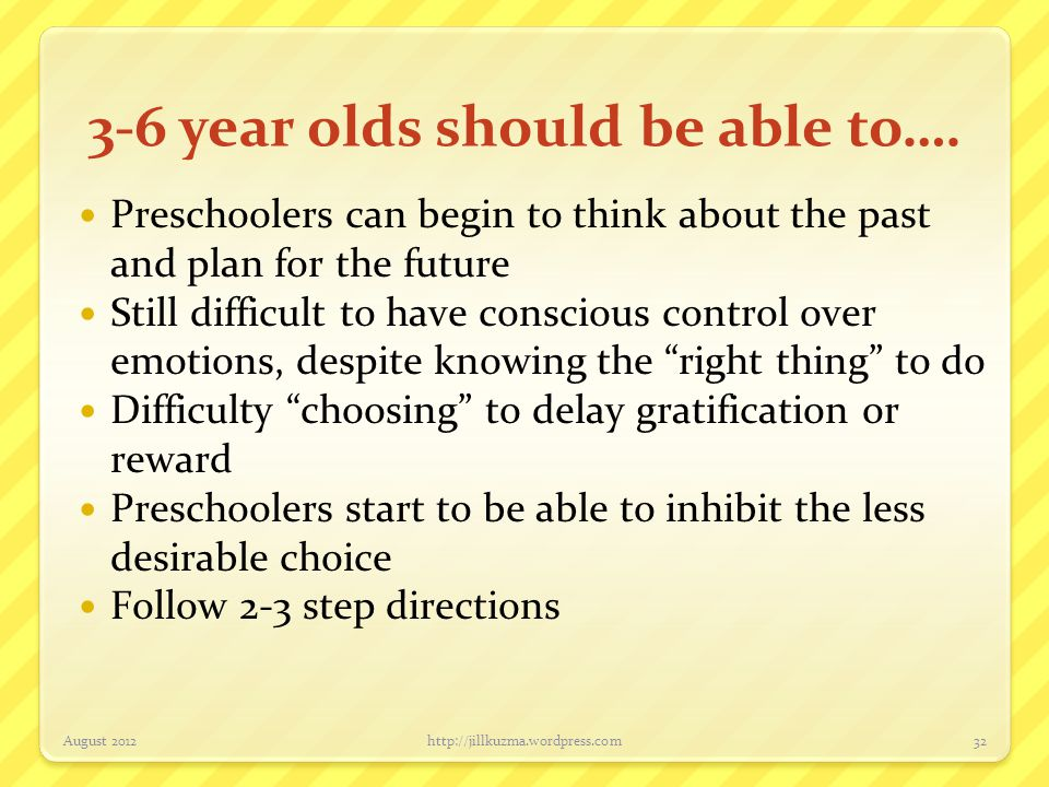 3-6 year olds should be able to….
