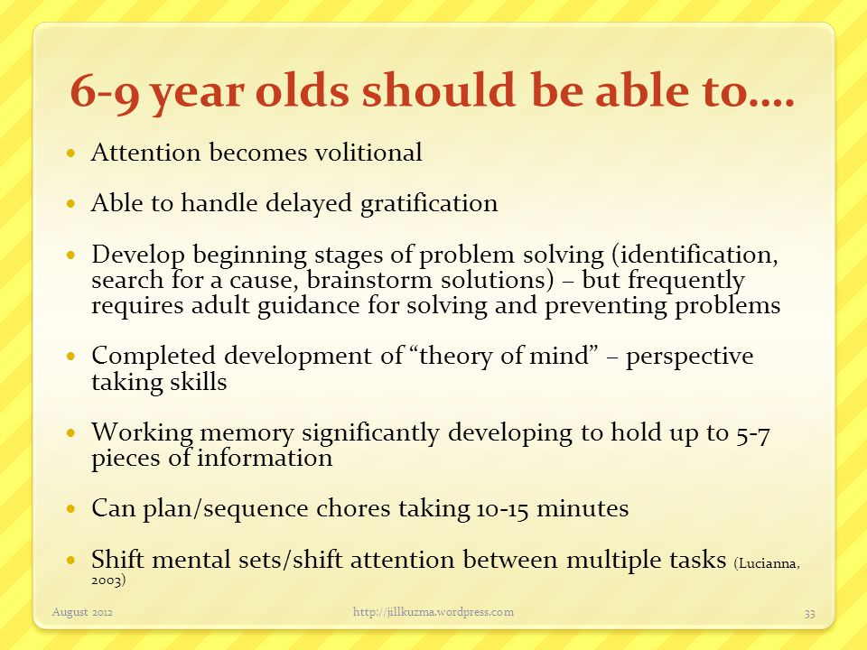 6-9 year olds should be able to….
