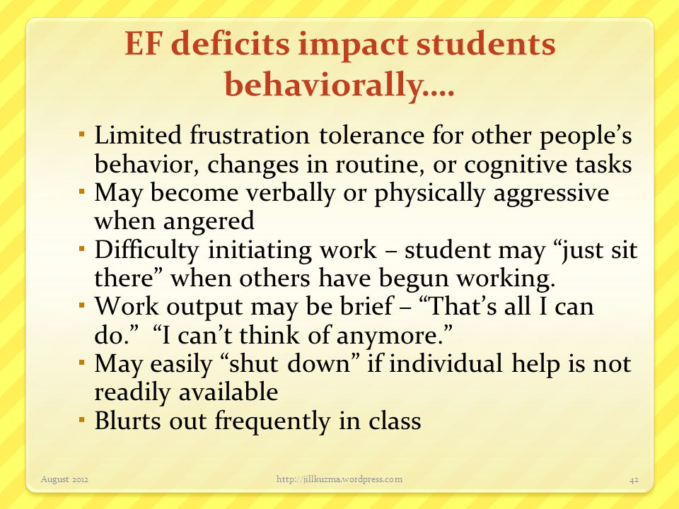 EF deficits impact students behaviorally….