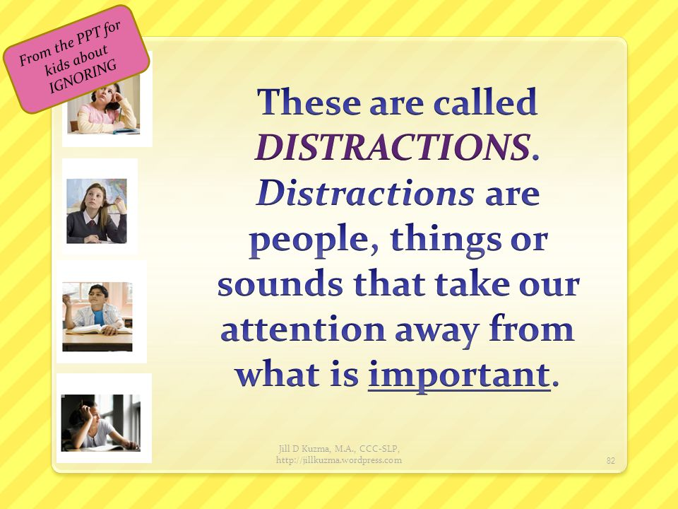 From the PPT for kids about IGNORING