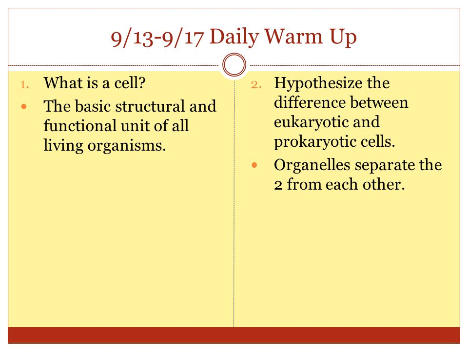 9/13-9/17 Daily Warm Up What is a cell