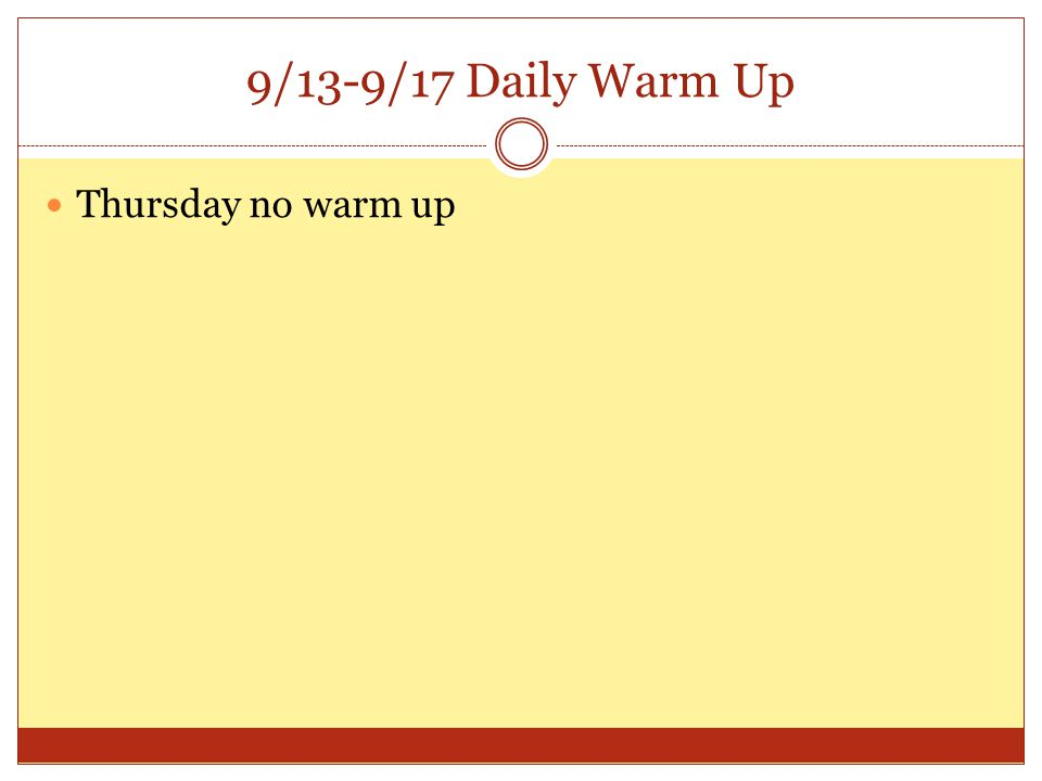 9/13-9/17 Daily Warm Up Thursday no warm up