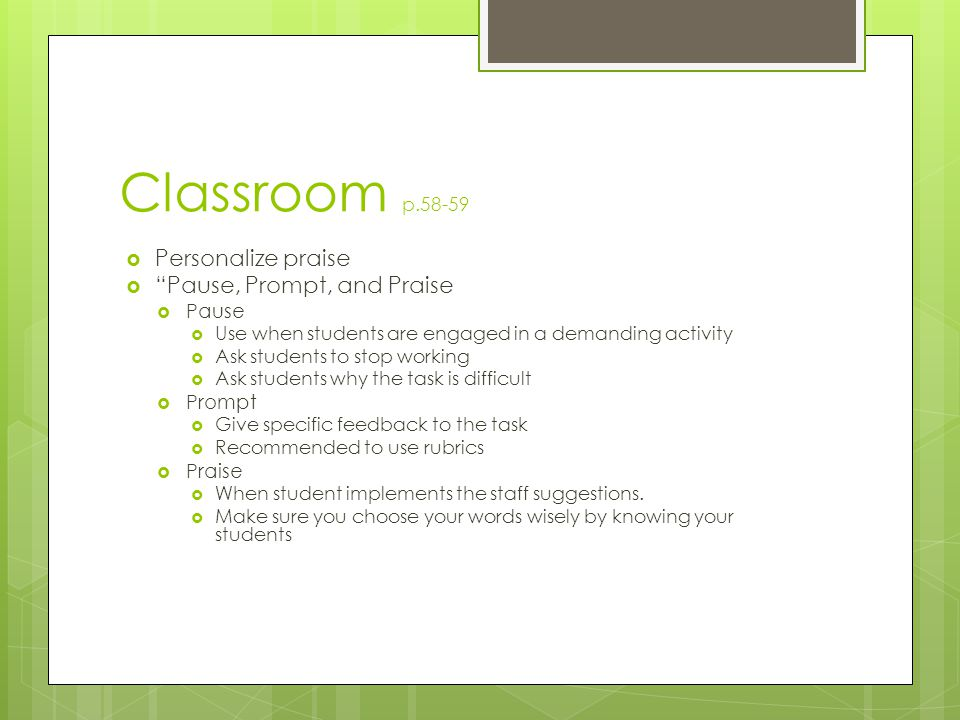 Classroom p.58-59 Personalize praise Pause, Prompt, and Praise Pause