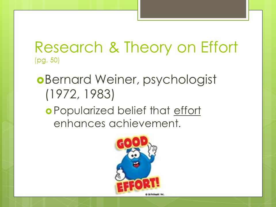 Research & Theory on Effort (pg. 50)