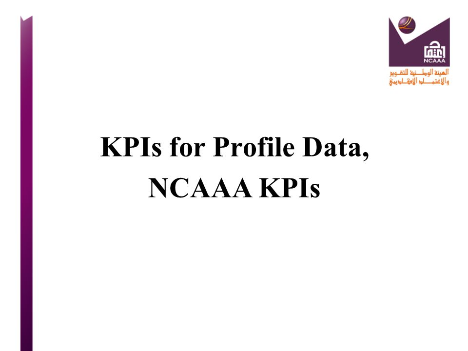 KPIs for Profile Data, NCAAA KPIs