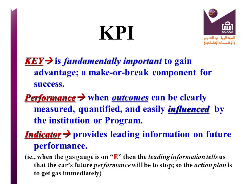 KPI KEY is fundamentally important to gain advantage; a make-or-break component for success.