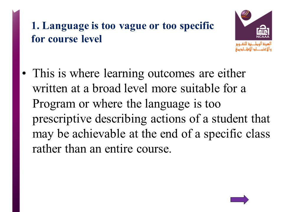 1. Language is too vague or too specific for course level