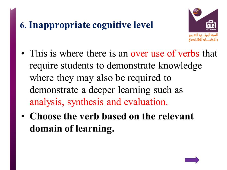 6. Inappropriate cognitive level