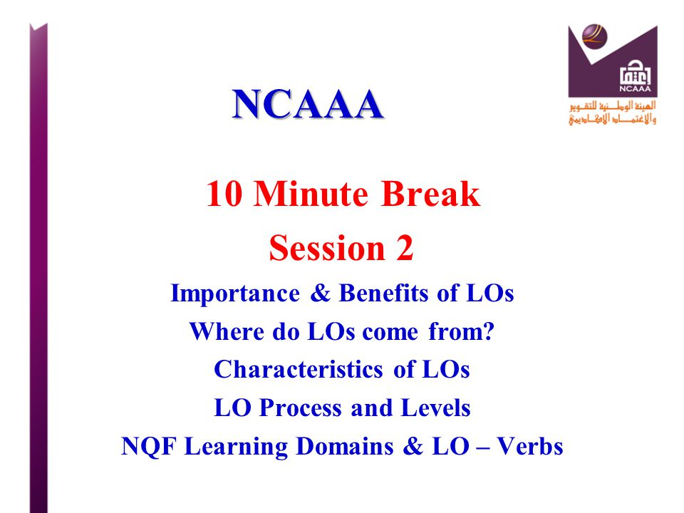 NCAAA 10 Minute Break Session 2 Importance & Benefits of LOs