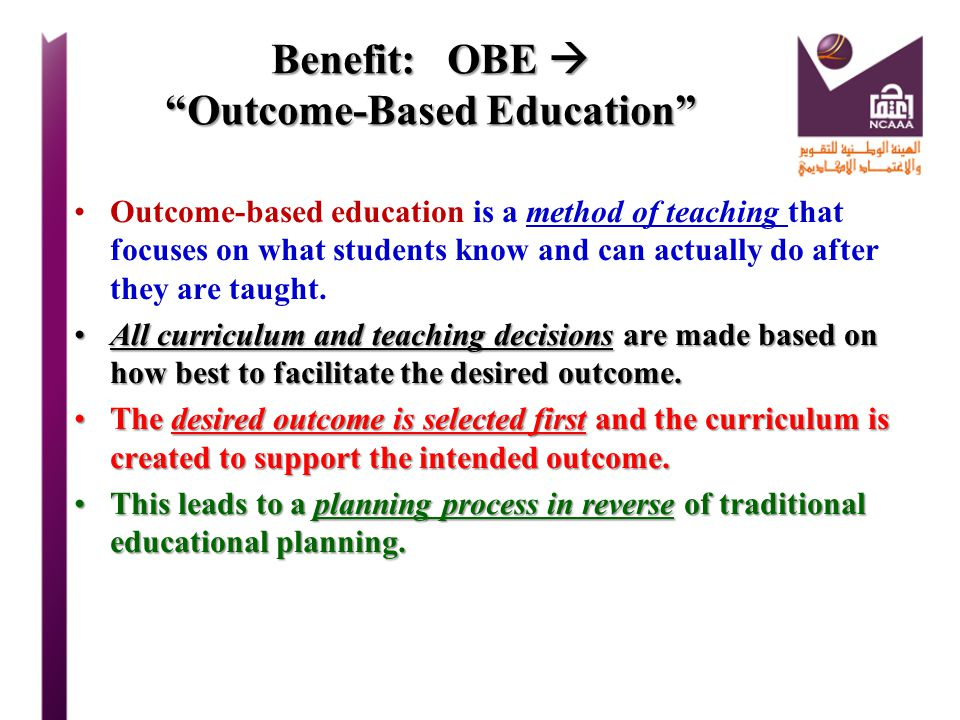 Benefit: OBE  Outcome-Based Education