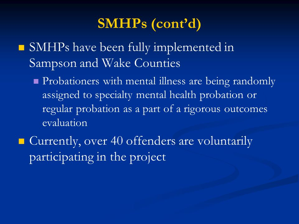 SMHPs (cont'd) SMHPs have been fully implemented in Sampson and Wake Counties.