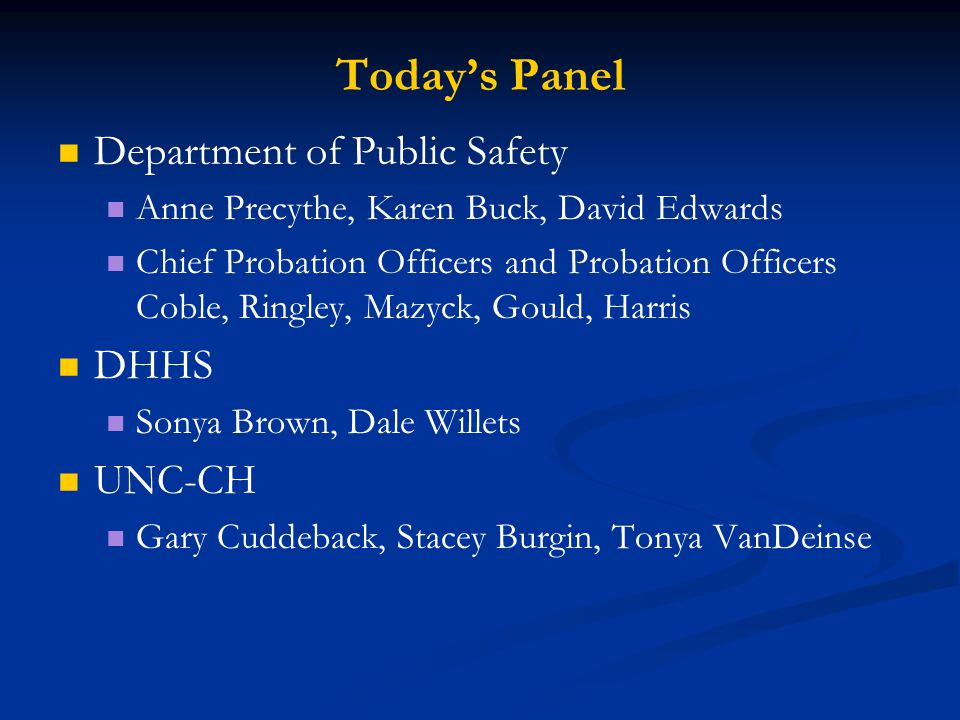 Today's Panel Department of Public Safety DHHS UNC-CH