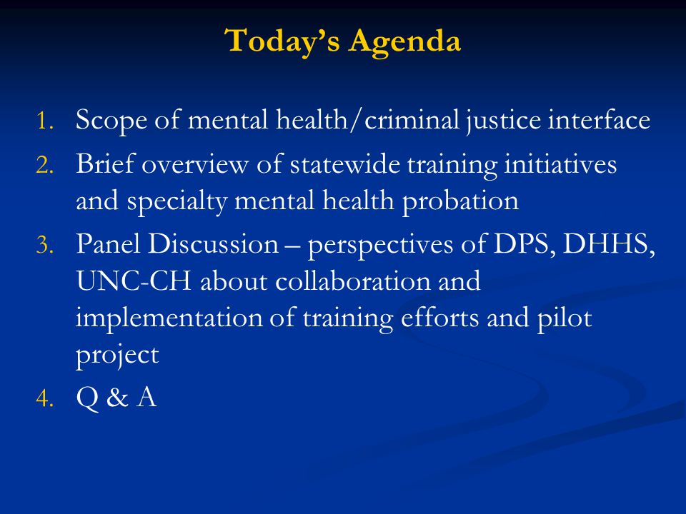 Today's Agenda Scope of mental health/criminal justice interface