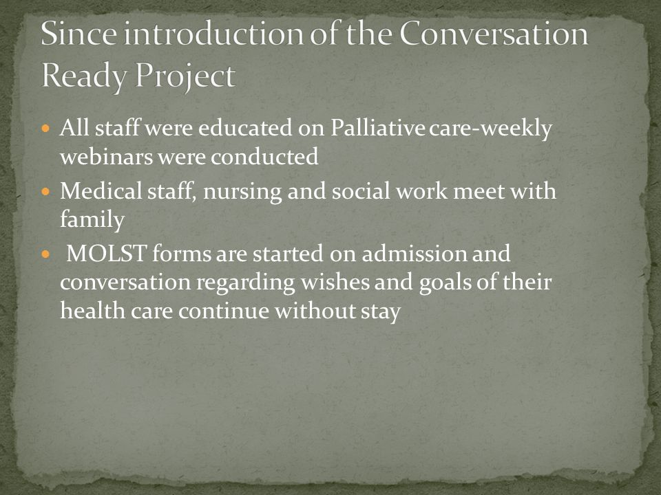 Since introduction of the Conversation Ready Project