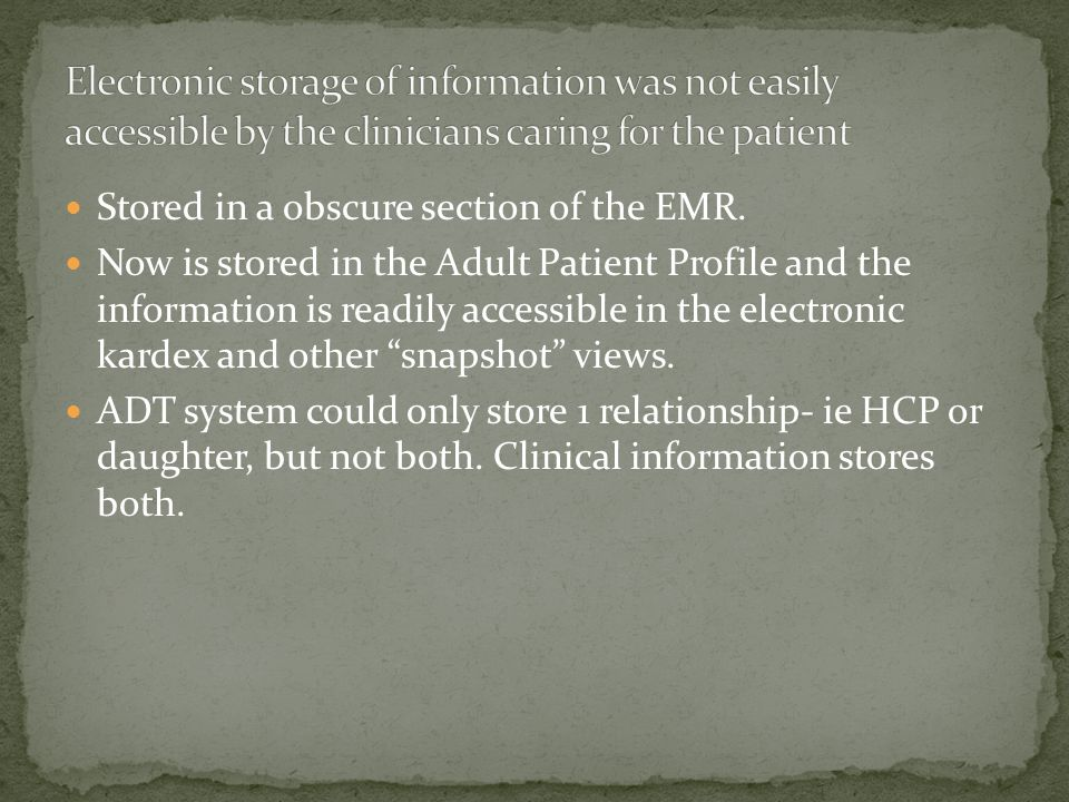 Electronic storage of information was not easily accessible by the clinicians caring for the patient