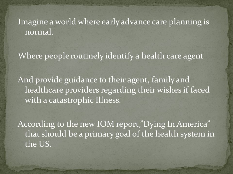 Imagine a world where early advance care planning is normal.