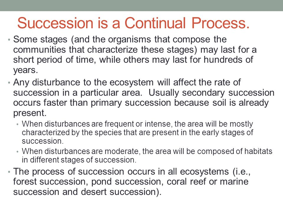 Succession is a Continual Process.