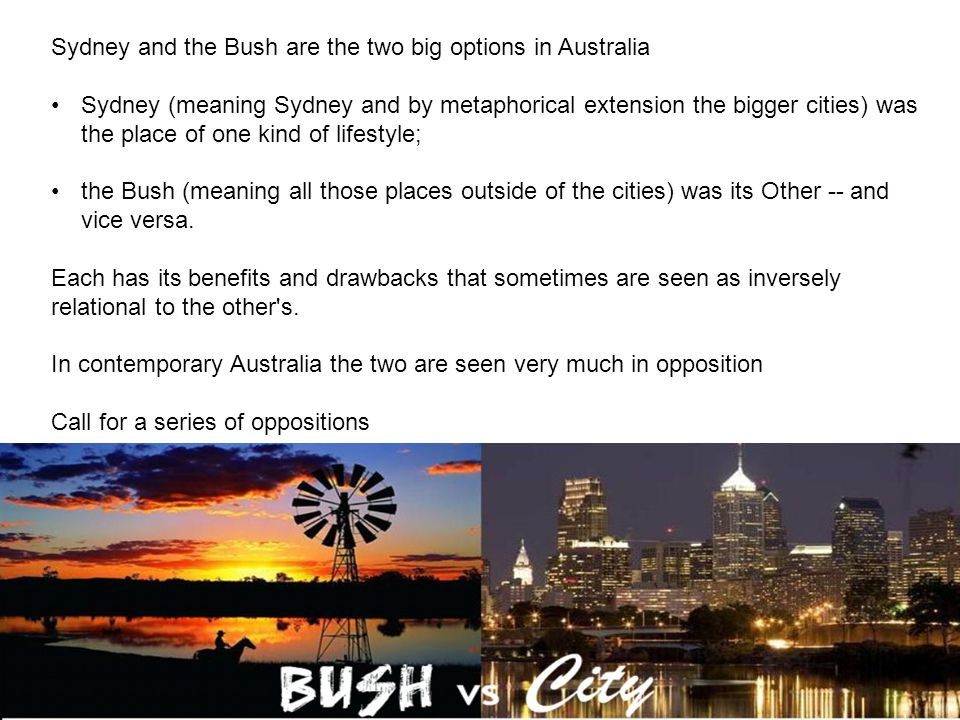 Sydney and the Bush are the two big options in Australia