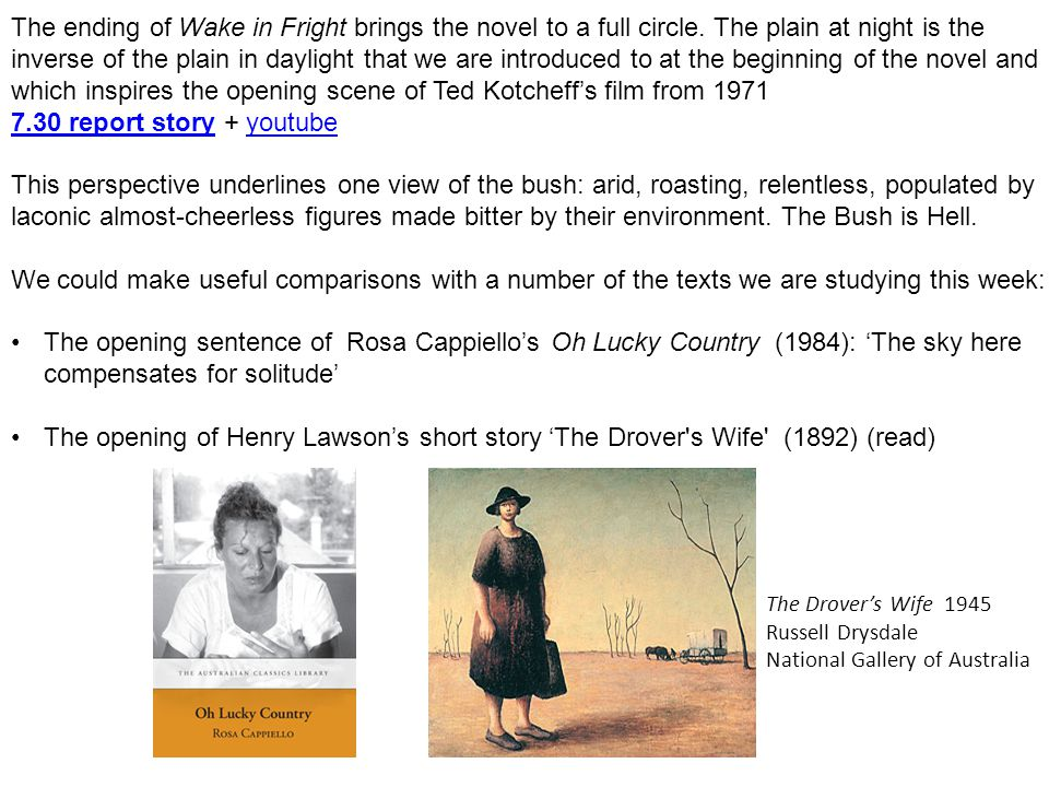 The ending of Wake in Fright brings the novel to a full circle