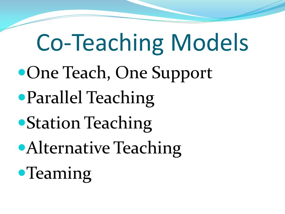 Co-Teaching Models One Teach, One Support Parallel Teaching