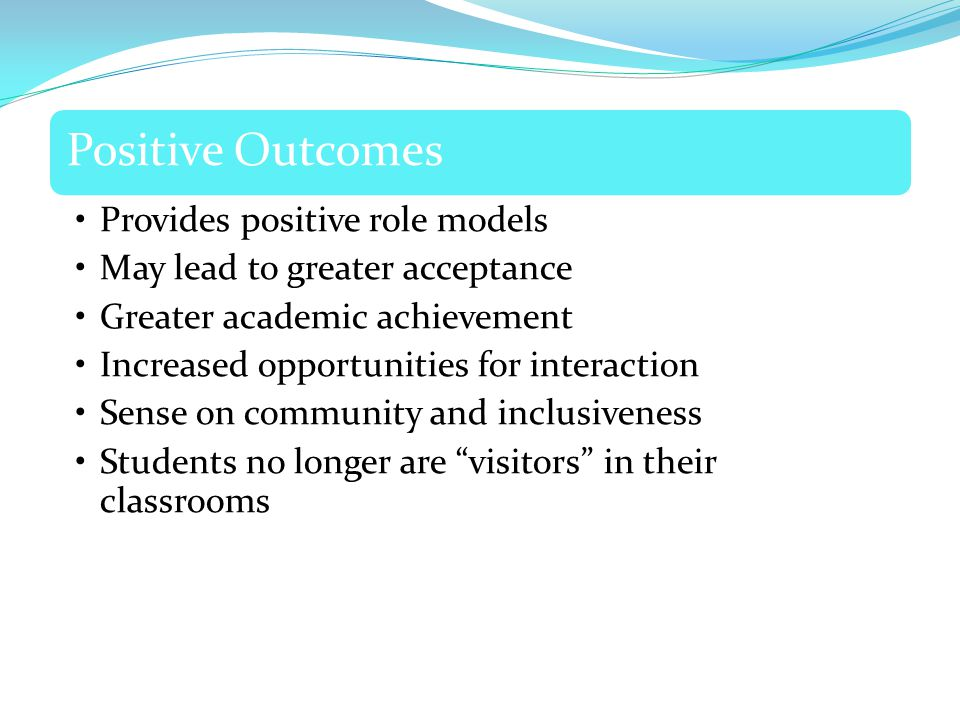 Positive Outcomes Provides positive role models
