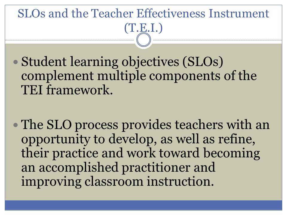 SLOs and the Teacher Effectiveness Instrument (T.E.I.)